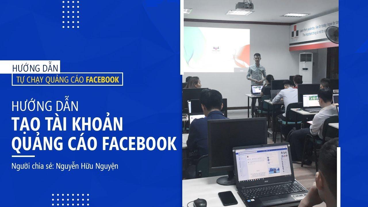 Hướng dẫn chạy quảng cáo Facebook – Tạo tài khoản quảng cáo facebook