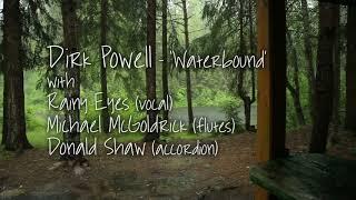 Dirk Powell - 'Waterbound'