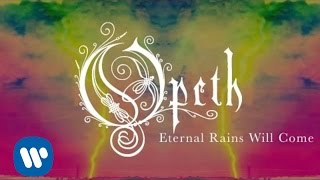 Opeth - Eternal Rains Will Come (Audio)
