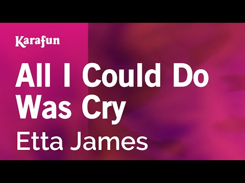 Karaoke All I Could Do Was Cry - Etta James *