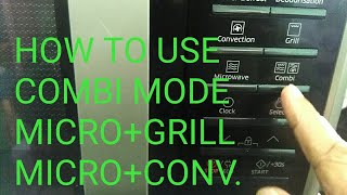 HOW TO USE COMBI MODES IN MICROWAVE