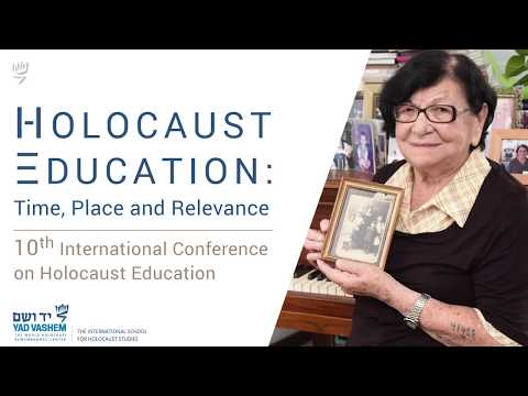 The 10th International Conference on Holocaust Education: Time, Place and Relevance
