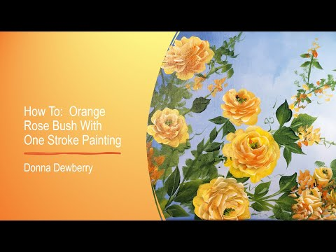 FolkArt One Stroke: Relax and Paint With Donna – Orange Rose Bush | Donna Dewberry 2020