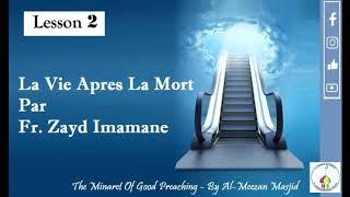 la vie apres la mort lesson 2 par fr zayd imamane