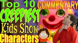 Commentary Creepiest Kids Show Characters