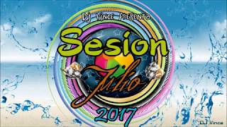Sesion Verano Julio 2017 (DJ Vince)