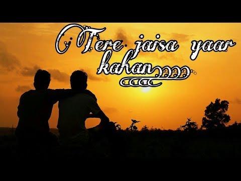 tera-jaisa-yaar-kahan- -lyrics-video- -rahul-jain- -yaara-teri-yaari- -yaarana- 