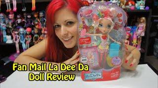 Fan Mail La Dee Da Doll Review!