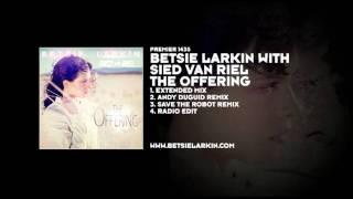 Betsie Larkin with Sied van Riel - The Offering (Andy Duguid Remix)