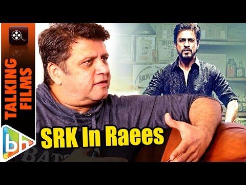 Shah Rukh Khan Is Just Being Raees In Raees   Rahul Dholakia