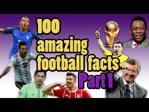 100 Amazing Football Facts Part 1 (FACTS SECTION)