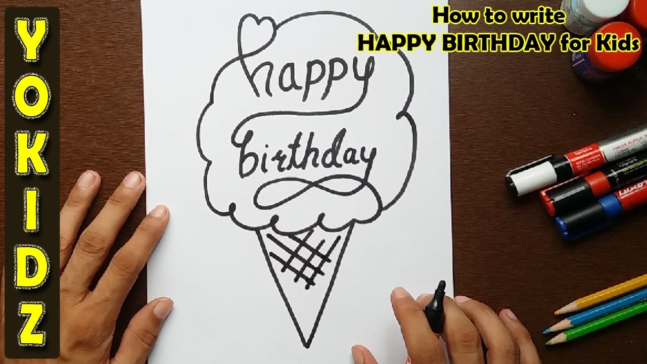 How To Write Happy Birthday For Kids Youtube