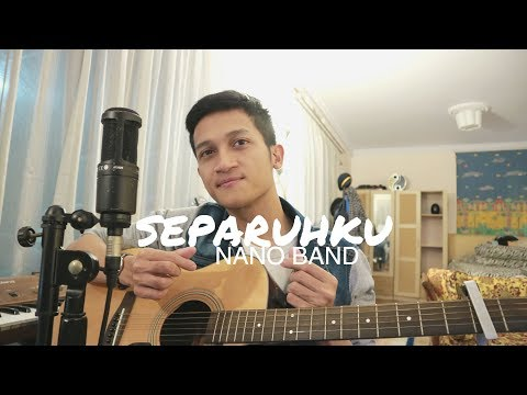 SEPARUHKU - NANO BAND ( COVER BY ALDHI )