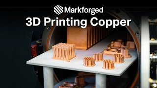 Introducing Pure Copper Filament for the Metal X 3D Printer