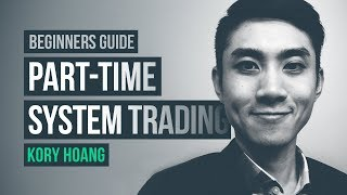 Beginner's guide to (part-time) system trading · Kory Hoang