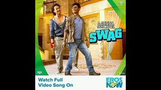 New song Swag is out now/ Munna Michael/ Nawazuddin Siddiqui/ Tiger Shroff