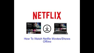 How To Watch Netflix Movies/Shows Offline