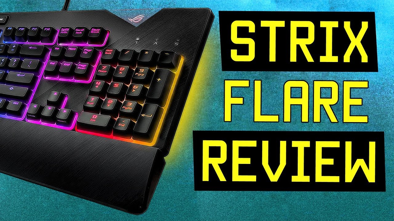 ASUS ROG Strix Flare Review - Best Mechanical Gaming Keyboard in 2018?