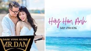 Hãy Hôn Anh - Đàm Vĩnh Hưng [Lyrics Video]