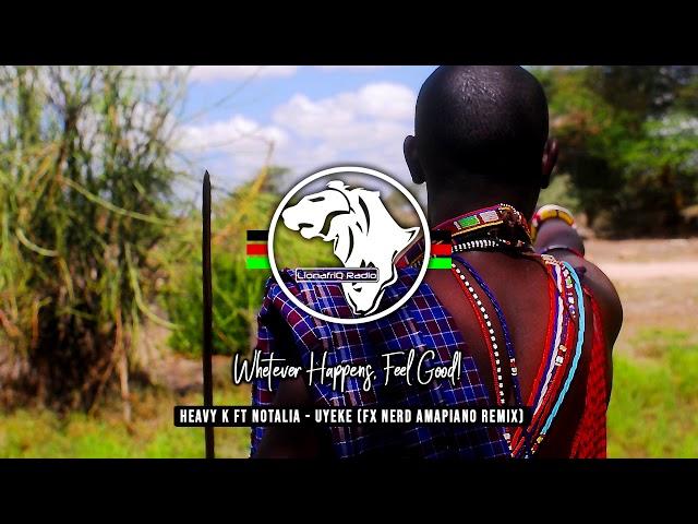 Heavy-K ft Natalia Mabaso - Uyeke (FX Nerd Amapiano Remix)