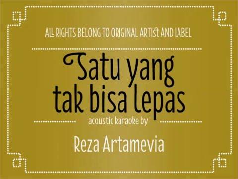 [Acoustic Karaoke] Satu yang Tak Bisa Lepas - Reza Artamevia
