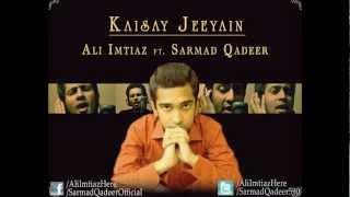 Kaisay Jeeyain ( Roxen Unplugged Cover ) - Ali Imtiaz ft Sarmad Qadeer