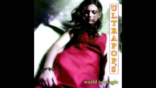 Ultrapops - World is magic (extended mix) (album World is Magic)