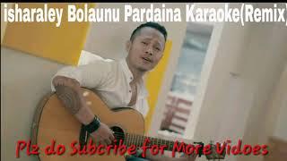 Ishara ley Bolaunu pardaina karaoke cheewang lana X diki bomjan
