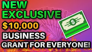 EXCLUSIVE $10,000  Business Grant for EVERYONE!!!!