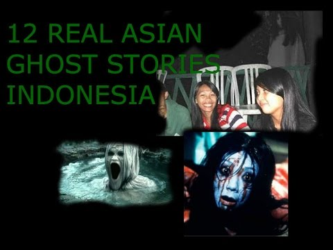 12 REAL Ghost Stories From Asia [Indonesia Edition]