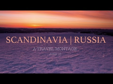 Scandinavia & Russia | Travel Montage | HD