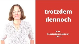 """ᐅ Deutsche Konnektoren 17 (Hauptsätze verbinden): """"trotzdem, dennoch""""! (Kostenloser Deutschkurs)!"""