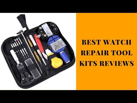 Best Watch Repair Tool Kits Reviews - Watch Repair Tool Kits To Purchase