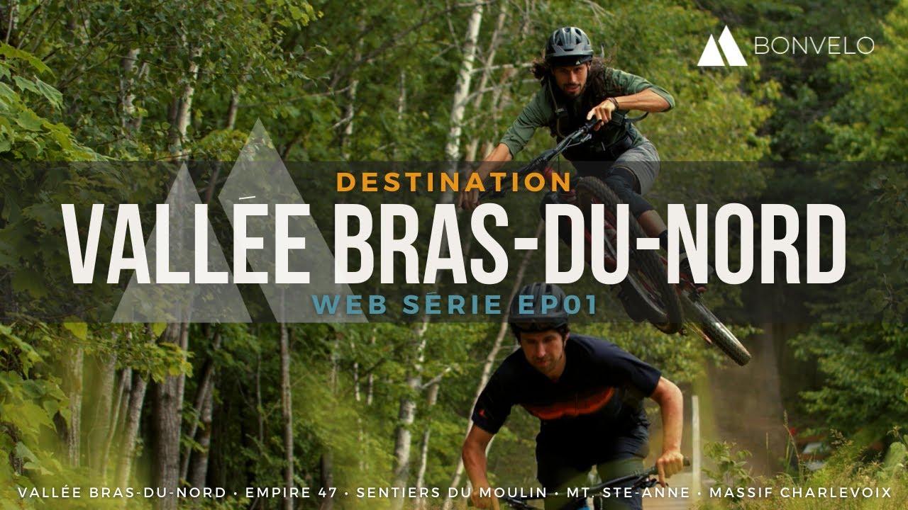 Destination Vallée Bras-du-Nord QC | EP01 Web série Bonvelo 2020 (EN subtitles available)