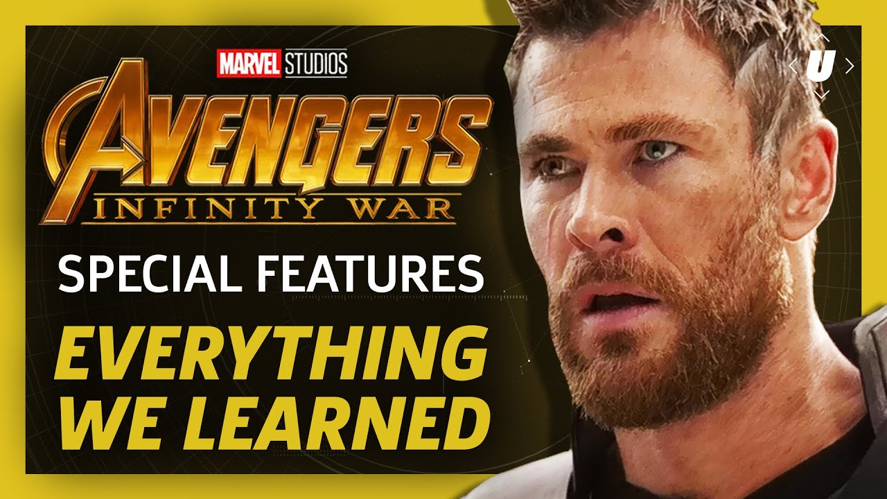 What Have We Learned About Special >> Everything We Learned From Avengers Infinity War S Special Features