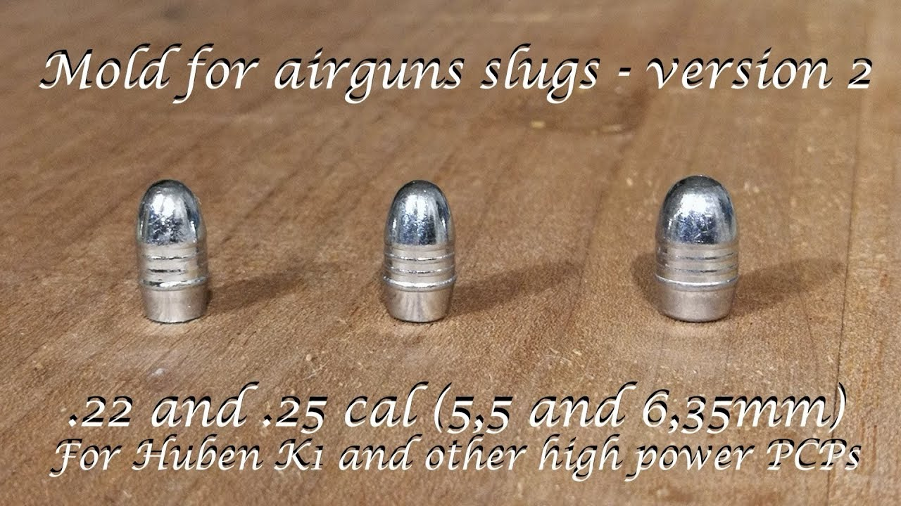 Mold for airgun slugs  version 2 22 and 25 for Huben K1 and other high power PCPs  YouTube
