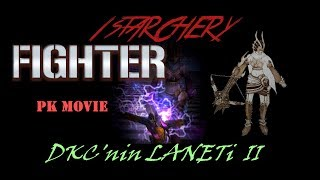 1stARCHERY - FIGHTER [ DKC'nin LANETİ II ]
