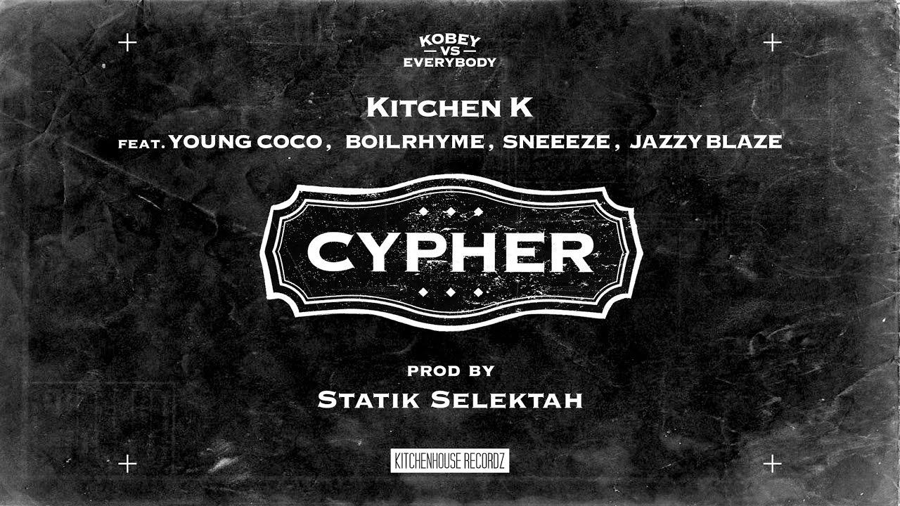 Kitchen K ''Cypher'' prod by Statik Selektah - 'Cypher'' prod by Statik Selektah