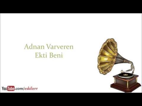 Adnan Varveren - Ekti Beni