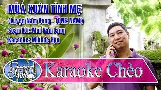 [Karaoke Chèo Minhdc Hpu] Mùa Xuân Tình Mẹ (LNC - TONE NAM) - SL Mai Văn Lạng