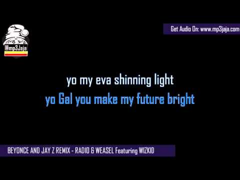 Beyonce and Jay Z Remix Lyric Video   Radio & Weasel featuring Wizkid