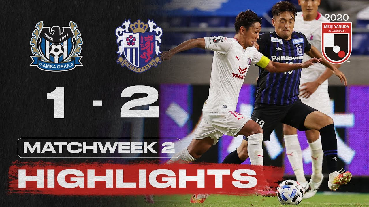 Gamba Osaka 1 2 Cerezo Osaka Matchweek 2 2020 J1 League Youtube