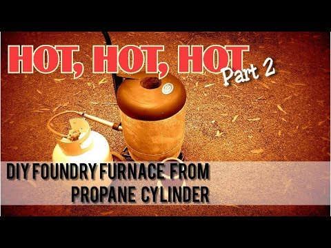 DIY Foundry Furnace from a Propane Cylinder - Part 2