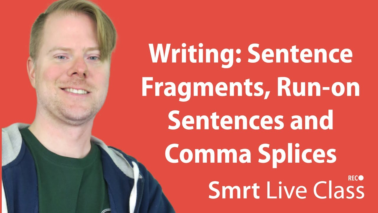 Writing: Sentence Fragments, Run-on Sentences and Comma Splices - English with Neal #56
