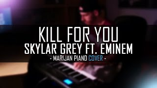 Skylar Grey ft. Eminem - Kill For You | Piano Cover