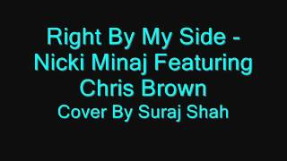 Right By My Side - Nicki Minaj ft. Chris Brown - Cover
