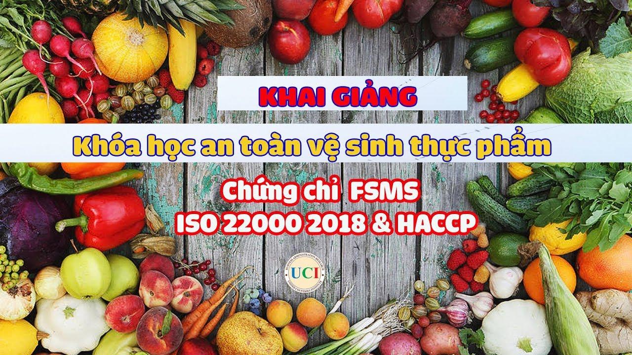 Cần Biết Về Khóa học an toàn vệ sinh thực phẩm FSMS – chứng chỉ ISO 22000 & HACCP