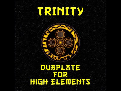 Trinity - Dubplate for High Elements