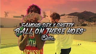 Famous Dex X Ghetty - Ball On These Hoes