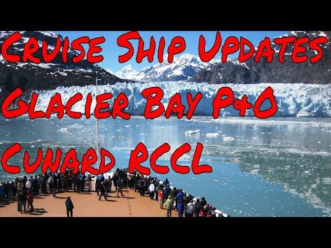 Cruise Ship News for Glacier Bay Alaska Cunard P&O Royal Caribbean Viking and Burmuda
